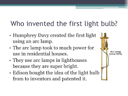 when was light bulb invented light bulbs