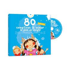 si e auto comptine livre cd 80 comptines à mimer et jeux de doigts pour enfant de 9