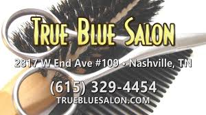 hair salon in nashville tn true blue salon youtube