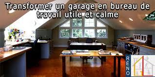 transformer un garage en bureau 5 conseils simples pour transformer un garage en bureau de travail