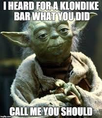 Klondike Bar Meme - star wars yoda meme imgflip