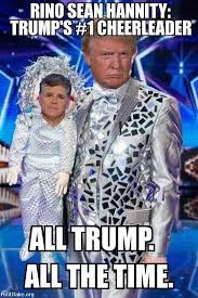 Sean Hannity Meme - politics rino hannity
