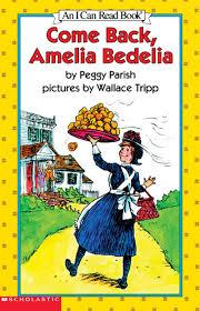 come back amelia bedelia by peggy parish scholastic