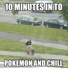Chill Meme - 10 minutes into pokemon and chill memes commu chill meme on me me