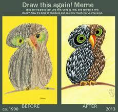 Art Student Owl Meme - draw this again meme an owl by tabascofanatikerin on deviantart