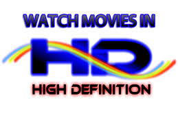 high definition for free without downloading