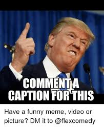 Meme Video - commenta caption this have a funny meme video or picture dm it to
