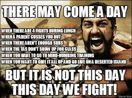 Sparta Meme Generator - meme maker there may come a day this day we fight when there are 4