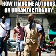 Meme Urban Dictionary - how i imagine authors on urban dictionary professor badass quickmeme