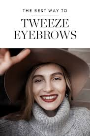How To Tweeze Your Eyebrows The One Thing You U0027re Doing Wrong When Tweezing Your Brows