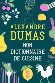 alexandre dumas dictionnaire de cuisine mon dictionnaire de cuisine alexandre dumas livres laprocure com