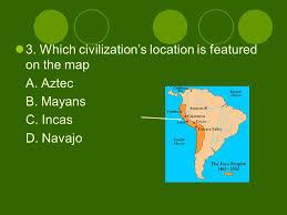 aztec mayan inca map va sol 11 a b aztecs mayans incas ppt