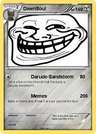 Darude Sandstorm Meme - pok礬mon dawnsoul darude sandstorm my pokemon card