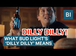 Bud Light Meme - dilly dilly know your meme