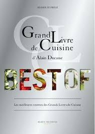 grand livre de cuisine d alain ducasse le grand livre de cuisine grand livre de cuisine alain ducasse le