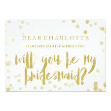 be my bridesmaid invitations faux gold confetti will you be my bridesmaid card zazzle