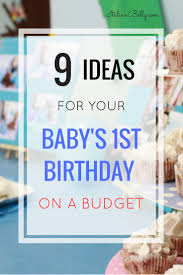 baby birthday ideas 9 ideas for baby s 1st birthday on a budget italian belly
