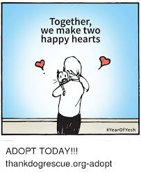 How To Make A Meme With Two Pictures - together we make two happy hearts year of yesh adopt today