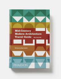 mid century modern architecture travel guide west coast usa sam
