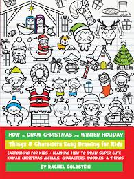 how to draw christmas and winter holiday things u0026 characters easy