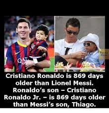 Cristiano Ronaldo Meme - eacta cristiano ronaldo is 869 days older than lionel messi