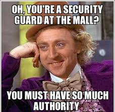 Security Guard Meme - 49 condescending wonka memes that you probably wouldn t understand
