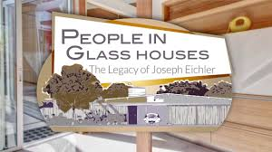 people in glass houses the legacy of joseph eichler feature