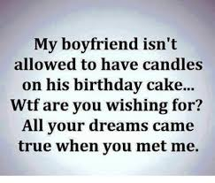Boyfriend Birthday Meme - my boyfriend isn t allowed to have candles on his birthday cake