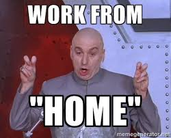 Working From Home Meme - business consulting and management careers placements blog
