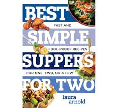 best simple suppers for two u0026 best sweet treats for two