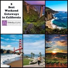 5 best weekend getaways in california best weekend trips from la