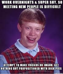 Hard Dick Meme - making friends is so hard meme on imgur