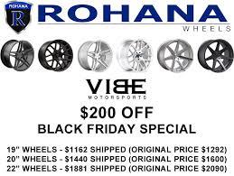 black friday tire sale 2017 black friday rohana wheels special vibe motorsports
