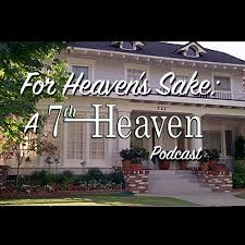 for heaven s sake a 7th heaven podcast