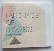 The Language Of Flowers Twigs U0026 Yarn The Language Of Flowers Cd At Discogs