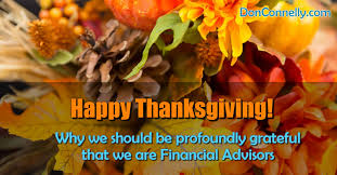 happy thanksgiving why be grateful for being a financial advisor
