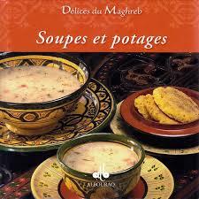 cuisine du maghreb délices du maghreb soupes et potages fabien bellahsen daniel