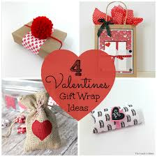 valentines presents for 4 valentines gift wrap ideas the casual craftlete a creative