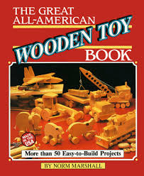 Plans For Wood Toy Trucks by Great All American Wooden Toybook Reader U0027s Digest Woodworking