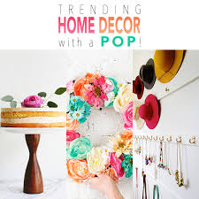 Trending Home Decor Trending Home Decor With A Pop The Cottage Market