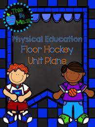 floor hockey unit plan floor hockey unit plan by this by melis teachers pay teachers