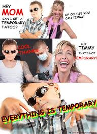 Tatoo Meme - hey mom can i get a temporary tattoo master trole kid know