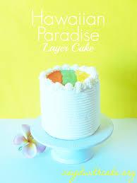 hawaiian paradise cake say it with cake