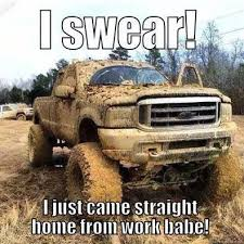 Big Truck Meme - dieseltees i swear i just came straight home from work babe meme