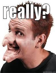 Big Nose Meme - big nose freak quickmeme