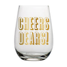 birthday or bachelorette stemless wine glass cheers dears