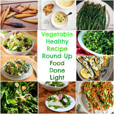 vegetable healthy recipe round up food done light