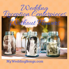 Wedding Reception Centerpieces Wedding Reception Centerpieces Without Flowers