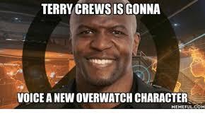 Terry Meme - terry crewsisgonna voiceanew overwatch character memefulcom