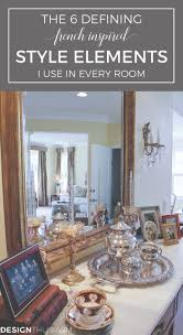 the 6 defining style elements i use in every room french style